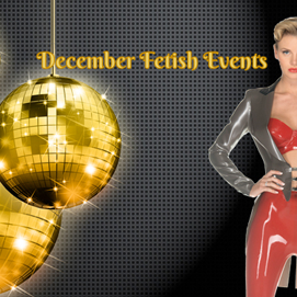 December Fetish Events
